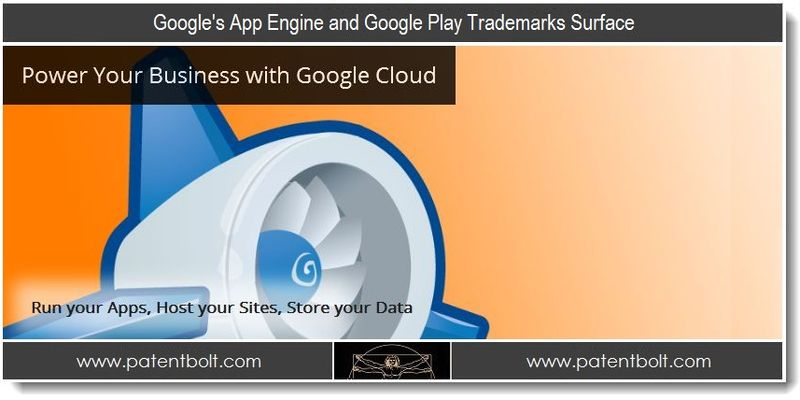 1 - Google's App Engine and Google Play Trademarks Surface