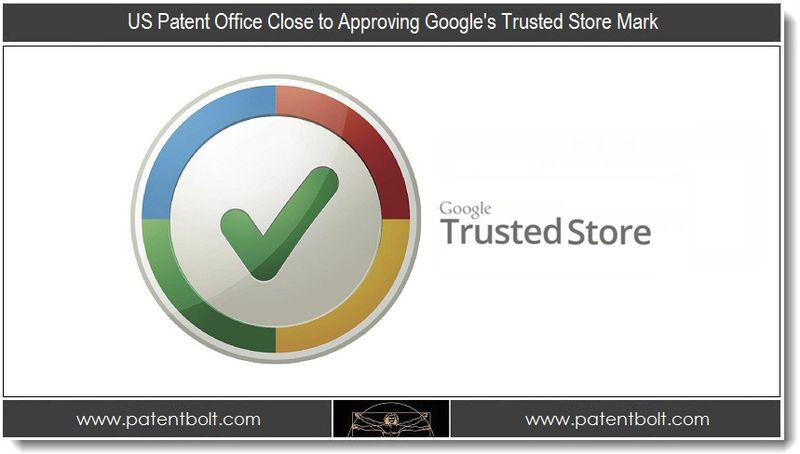 1 - US Patent Office Close to Approving Google's Trusted Store Mark