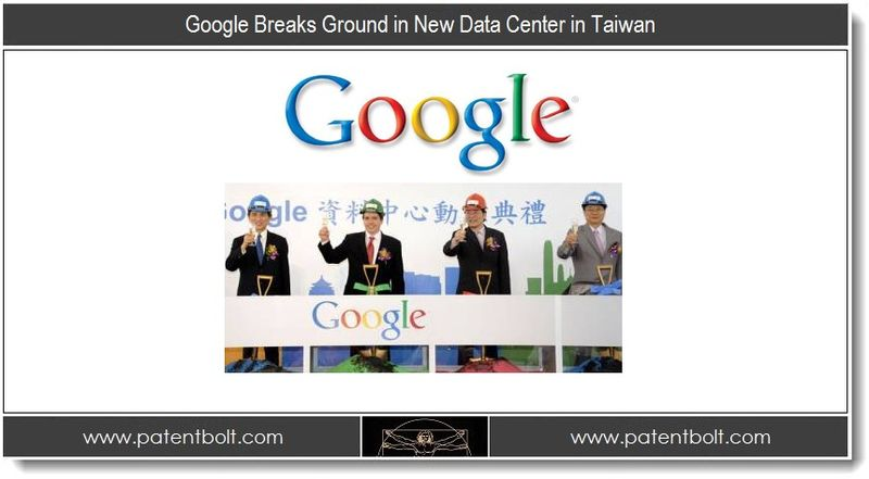 1 - Google Breaks Ground in New Data Center in Taiwan