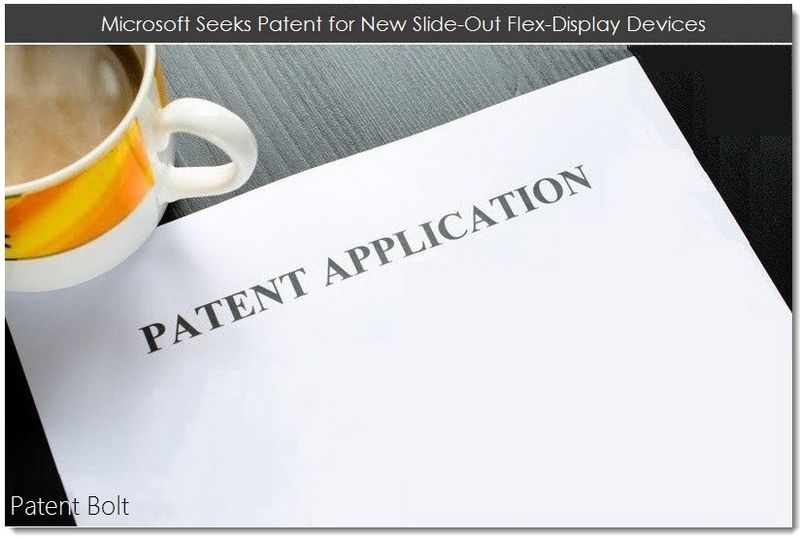 1. Msft seeks patent for new slide-out flex-display devices