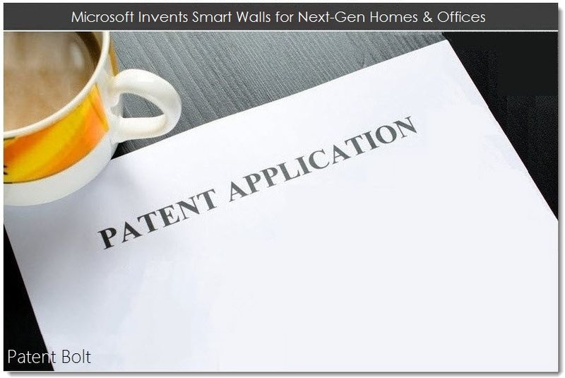 1. Msft Invents Smart Walls for Next-Gen Homes & Offices